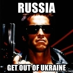 Arnold Schwarzenegger i will be back - Russia get out of ukraine