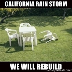 we will rebuild  - California rain storm We will rebuild