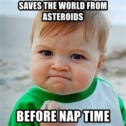Victory Baby - Saves the world from Asteroids before nap time