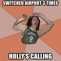 Scared Bekett - Switched airport 3 times Holly's calling