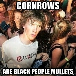 -Sudden Clarity Clarence - CORNROWS ARE BLACK PEOPLE MULLETS