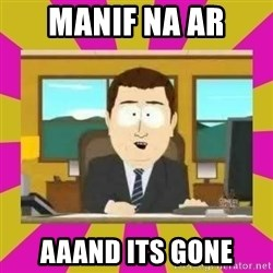 annd its gone - MAnif na AR AAAND ITS GONE