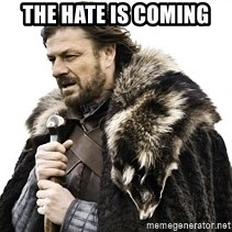 Winter is coming2 - THE HATE IS COMING