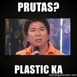 Willie Revillame me - prutas? plastic ka