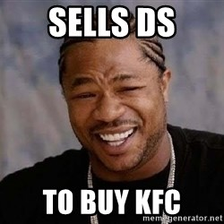 Yo Dawg - sells ds to buy kfc