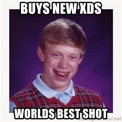 nerdy kid lolz - Buys new XDS worlds best shot