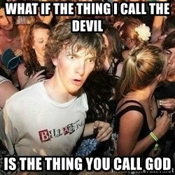 -Sudden Clarity Clarence - what if the thing i call the devil is the thing you call god