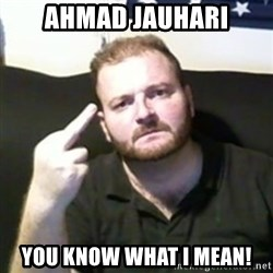 Angry Drunken Comedian - ahmad jauhari you know what i mean!