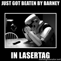 Sad Trooper - just got beaten by barney in lasertag