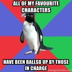 Comic Book Addict Penguin - All of my favourite characters have been ballsd up by those in charge