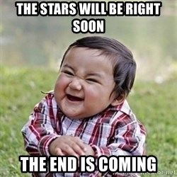 evil toddler kid2 - the stars will be right soon the end is coming