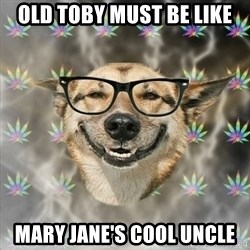 Stoner Nerd - old toby must be like mary jane's cool uncle