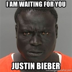 Misunderstood Prison Inmate - I am waiting for you Justin Bieber