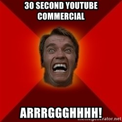 Angry Arnold - 30 second youtube commercial arrrggghhhh!