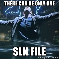 Highlander quick - there can be only one SLN file