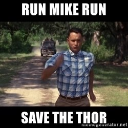 run forest - Run mike run save the thor