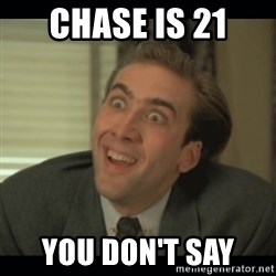 Nick Cage - Chase is 21 You don't say
