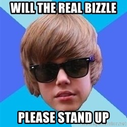 Just Another Justin Bieber - WILL THE REAL bIZZLE PLEASE STAND UP