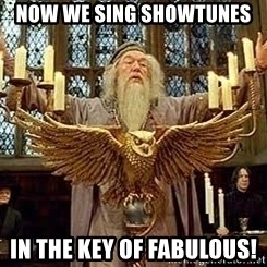 Dumbledore Feast - Now we sing showtunes in the key of FABULOUS!