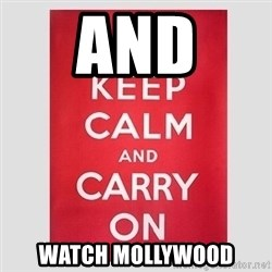 Keep Calm - and  Watch Mollywood