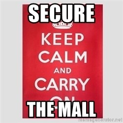 Keep Calm - Secure  The mall