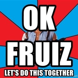 Chuck Norris  - Ok  FRUIZZ                                                  Let's do this together