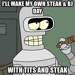 Typical Bender - I'll make my own steak & bj day with tits and steak