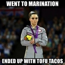 Unimpressed McKayla Maroney - Went to marination ended up with tofu tacos
