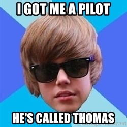 Just Another Justin Bieber - I got me a pilot He's called Thomas