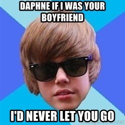 Just Another Justin Bieber - Daphne If I was your boyfriend I'd never let you go