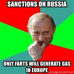 cunningputin - Sanctions on russia only farts will generate gas in europe