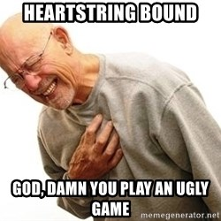 Old Man Heart Attack - Heartstring bound god, damn you play an ugly game