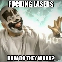 Insane Clown Posse - fucking lasers how do they work?