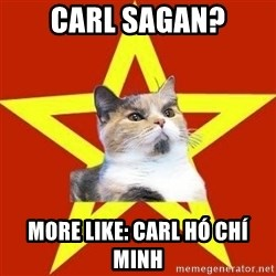Lenin Cat Red - Carl Sagan? More like: Carl Hó Chí Minh