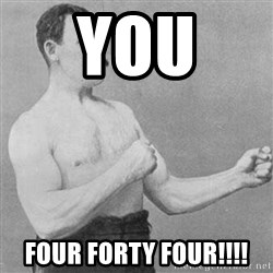 Overly Manly Man, man - you  four forty four!!!!