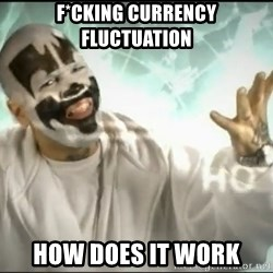 Insane Clown Posse - F*CKING CURRENCY FLUCTUATION HOW DOES IT WORK