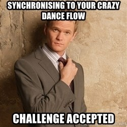 Barney Stinson - Synchronising to your crazy dance flow challenge accepted