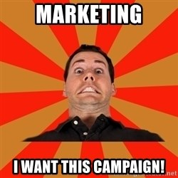 marketologmem - marketing i want this campaign!