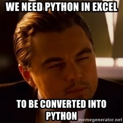 Inception Thiking - We need python in excel to be converted into python