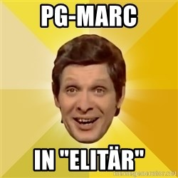 "Trolololololll - Pg-Marc in ""elitär"""