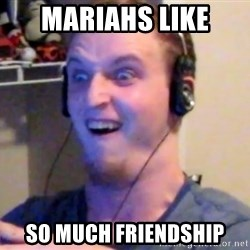 Brony Mike - mariahs like so much friendship