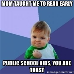 Victory Baby with background - mom taught me to read early public school kids, you are toast