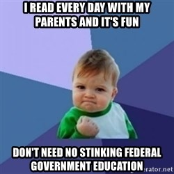 Victory Baby with background - i read every day with my parents and it's fun don't need no stinking federal government education