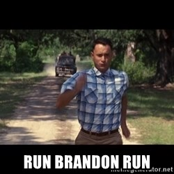 run forest -  RUN BRANDON RUN