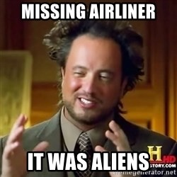 ancient alien guy - Missing Airliner it was aliens