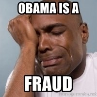crying black man - obama is a  fraud