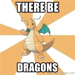 Dragonite Dad - There Be Dragons