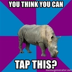 Recovery Rhino - You think you can Tap this?