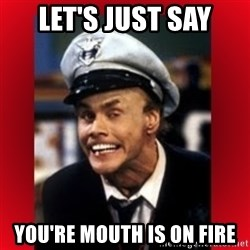 Fire Marshall Bill - LET'S JUST SAY YOU'RE MOUTH IS ON FIRE