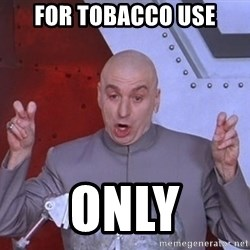 Dr. Evil Air Quotes - for tobacco use only